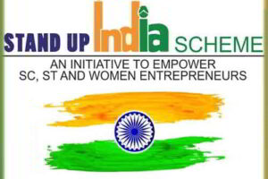 Stand-Up India for Financing SC/ST and/or Women Entrepreneurs